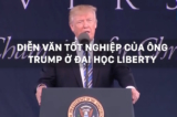 Diễn văn tốt nghiệp của ông Trump ở đại học Liberty (trích đoạn)