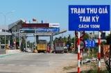 BOT Tam Kỳ: Miễn, giảm giá vé cho gần 4.500 phương tiện